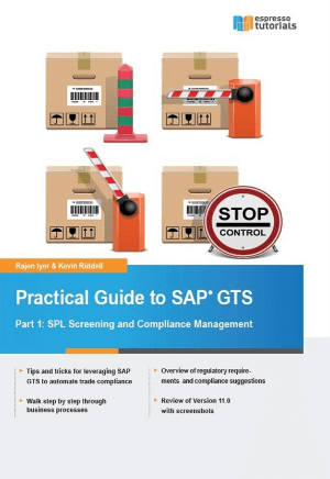 Practical Guide to SAP GTS Part 1: SPL Screening and Compliance Management from Kevin Riddell & Rajen Iyer